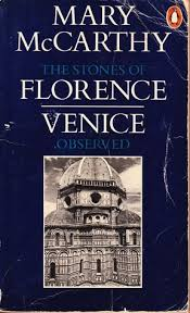 Bonfire Of The Vanities Sparknotes The Stones Of Florence U0026 Venice Observed By Mary Mccarthy