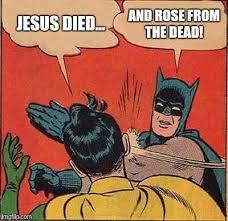 Religious Easter Memes - preach it batman imgflip