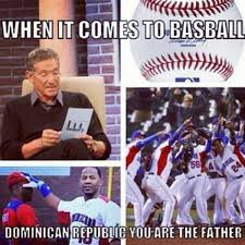 Dominican Memes - mlb memes on twitter dominican republic you are the father