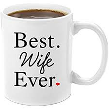 gift ideas for wife for christmas amazon com best wife ever coffee mug perfect christmas