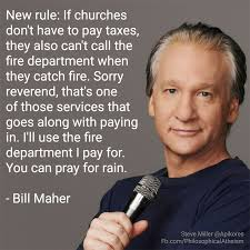 Paying Bills Meme - bill maher churches don t pay taxes philosophical atheism