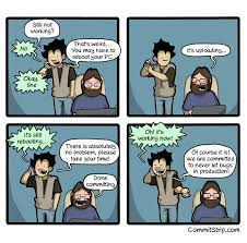 have you tried turning it off and on again commitstrip