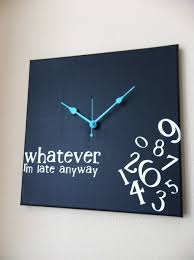 whatever i u0027m late anyway clock 38 00 via etsy hahaha i need