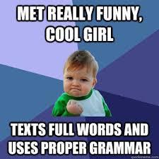 Correct Grammar Meme - correct grammar meme 28 images most interesting cat imgflip