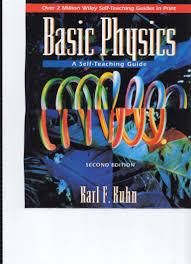 karl kuhn basic physics a self teaching guide