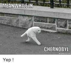 Meanwhile Meme - 25 best memes about meanwhile in chernobyl meanwhile in