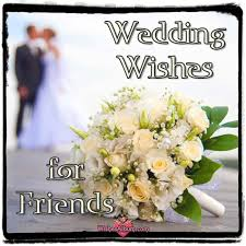 wedding wishes for and in wedding wishes for friends and congratulations messages