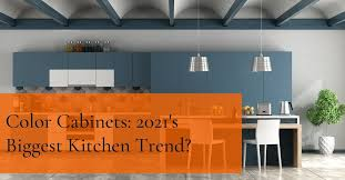 kitchen cabinet color trend for 2021 color cabinets 2021 s kitchen trend