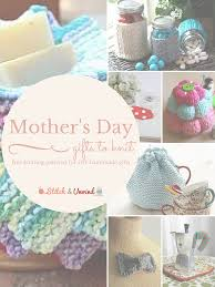 fast u0026 easy knit diy mother u0027s day gifts you can make in a hurry