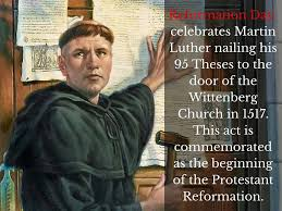 thesis of martin luther reformation day celebrates martin luther nailing his 95 these to reformation day celebrates martin luther nailing his 95 these to the door of the wittenberg church