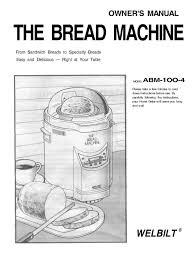 welbilt bread machine blog model abm100 4 welbilt bread machine