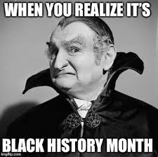 Funny Black History Month Memes - realize imgflip