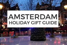 guide to holidays amsterdam gift guide shopping tips for the holidays