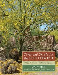 irish native plants trees and shrubs for the southwest woody plants for arid gardens