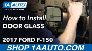 front door glass how to install replace front door glass window 2017 ford f 150