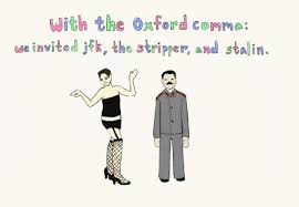 Oxford Comma Meme - an argument for the oxford comma in today s news funny