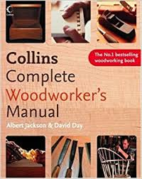 collins complete woodworker u0027s manual albert jackson david day