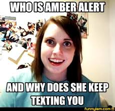 Amber Meme - who is amber alert and why does she keep texting you meme factory