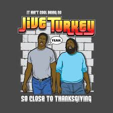 it ain t cool being no jive turkey jive turkey t shirt teepublic