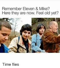 Old Time Meme - remember eleven mike here they are now feel old yet time flies