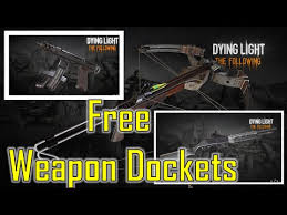 dying light dlc ps4 dying light dlc the following weapons free weapon dockets youtube