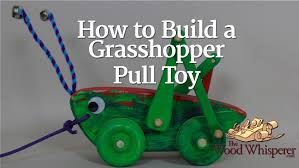 226 how to build a grasshopper pull toy youtube