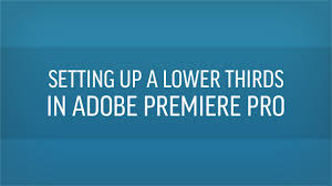 quote from family how to set up a lower thirds in adobe premiere pro youtube