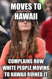 Hawaii Memes - livememe com college liberal