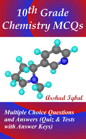 Anatomy And Physiology Chemistry Quiz Smashwords U2013 10th Grade Chemistry Mcqs Multiple Choice Questions