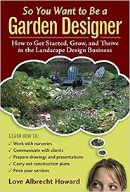 How To Price Landscaping Jobs by So You Want To Be A Garden Designer How To Get Started Grow And