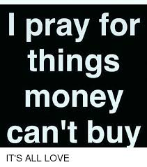 Buy All The Things Meme - 25 best memes about things money cant buy things money