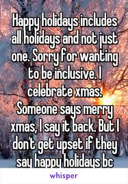 happy holidays includes all holidays and not just one sorry for