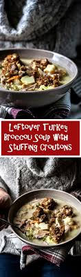 leftover turkey broccoli soup with croutons the pretend