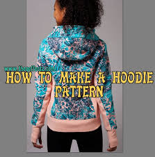 how to make a hoodie pattern the q effectz