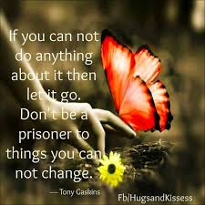 quotes about life messages if you can not do anything about it let it go like pinterest