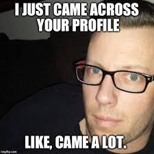 Creeper Meme Generator - tinder creep 2 0 imgflip