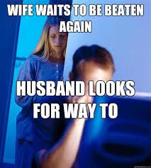 Wife Husband Meme - wife waits to be beaten again husband looks for way to monetize