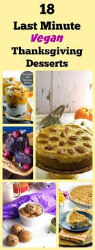 18 last minute vegan thanksgiving dessert recipes vegan desserts