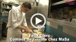 offre d emploi commis de cuisine une journée avec félix clerc commis de cuisine chez masa
