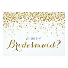 will you be my bridesmaid invite gold glitter confetti will you be my bridesmaid card zazzle