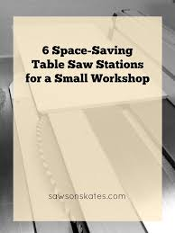 Bench Top Table Saws Best 25 Table Saw Station Ideas On Pinterest Table Saw Stand