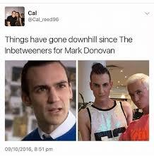 Inbetweeners Friend Meme - cal cal reed96 things have gone downhill since the inbetweeners