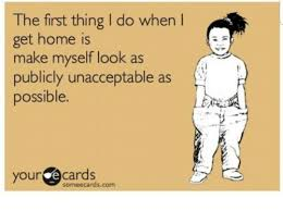 Make An Ecard Meme - the first thing i do when get home is make myself look as publicly