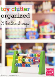 Toy Organization by Toy Clutter Organized 3 Brilliant Ways
