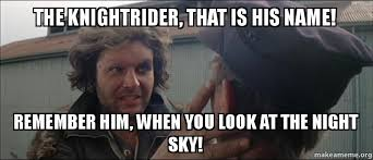 Remember The Name Meme - the knightrider that is his name remember him when you look at