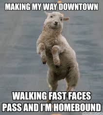 Making My Way Downtown Meme - my way downtown