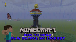 minecraft build paw patrol hq lookout 1