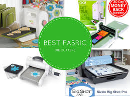 what s the best fabric die cutting machine our top 5 picks