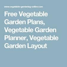 die besten 25 vegetable garden layout planner ideen auf pinterest