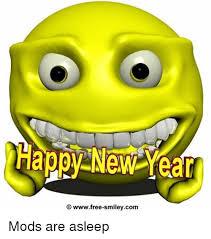 Smiley Meme - happy new year wwwfree smiley com mods are asleep meme on me me